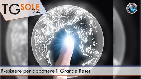 TgSole24 - 19 ottobre 2021 - R-esistere per abbattere il Grande Reset