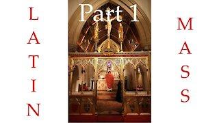 LATIN MASS Part I: Church & Temple