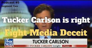 Tucker Carlson Is Right. Fight Media Deceit!