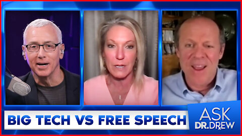 Big Tech vs. Free Speech: Ask Dr. Drew with Dr. Kelly Victory and Steve Kirsch