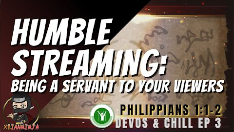 Streaming with Humility: Being a Servant to Your Viewers