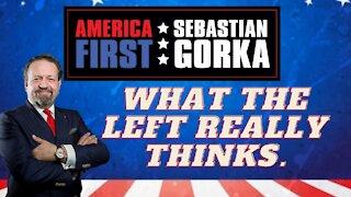 What the Left really thinks. Sebastian Gorka on AMERICA First