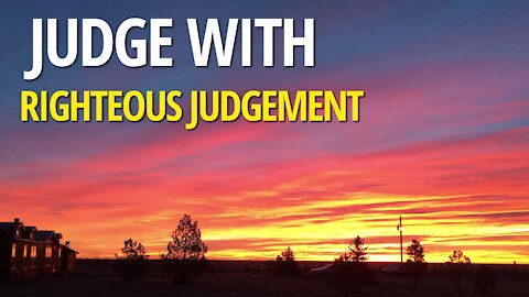 Judge With Righteous Judgement