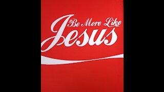 Be More Like Jesus