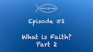 What is Faith? Part 2