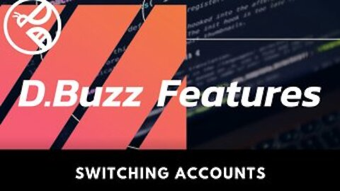 D.Buzz Features: Switching Accounts