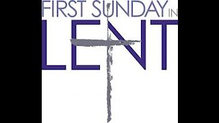 First Sunday in Lent Sermon 2021