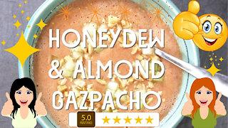 Honeydew & Almond Gazpacho Recipe