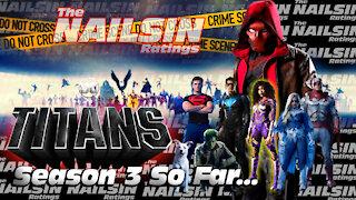 The Nailsin Ratings: Titans Season 3 So Far
