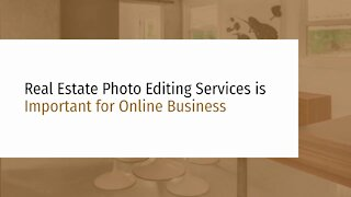 Real Estate Photo Editing Services is Important for Online Real Estate Business