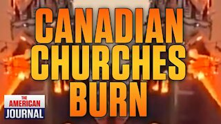 Canada's Churches Are Being Systematically Burned Down