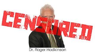 Dr. Roger Hodkinson CENSORED Over Covid-19 Truth