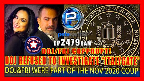 """Live EP 2479-9AM DOJ/FBI REFUSED WHITE HOUSE REQUEST TO INVESTIGATE """"ITALYGATE"""""""