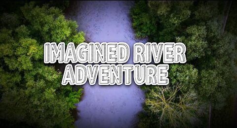 Imagined River Adventure