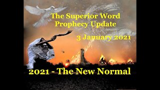 Pro-373 - Prophecy Update, 3 January 2021 2021 (The New Normal)