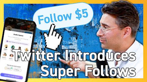 Twitter Adding Paid Super Follows to Platform 🦸♂️