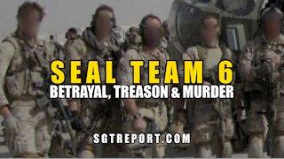 SEAL TEAM 6: BETRAYAL, TREASON & MURDER