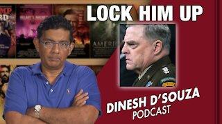 LOCK HIM UP Dinesh D'Souza Podcast Ep 177
