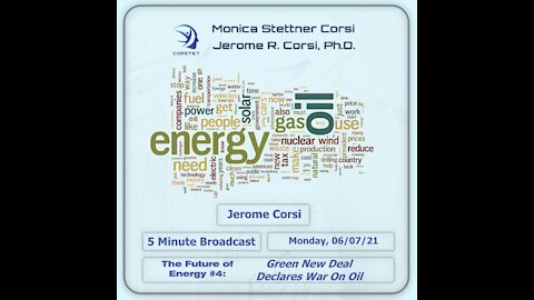Corstet 5 Minute Overview: The Future Of Energy #4 - Green New Deal Declares War On Oil