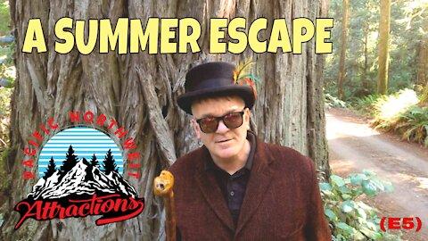A Summer Escape (S1 E5) Pacific Northwest Attractions