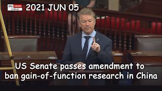 2021 JUN 05 US Senate passes amendment to ban gain-of-function research in China