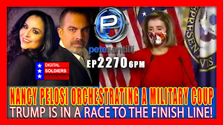 EP 2270-6PM Nancy Pelosi Tried To Orchestrate A Military Coup Against Trump