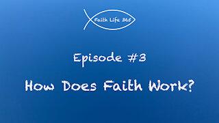How Does Faith Work?