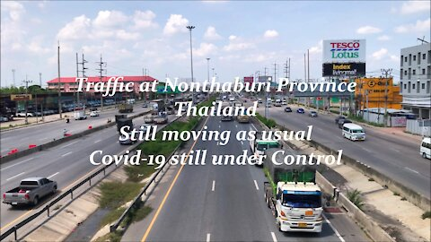 Nonthaburi in Thailand traffic still moving as usual as Covid-19 infection cases rises from March