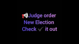 Judge order New Election