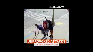 Unprovoked Attacks On Asian Americans - Where's The Outrage?
