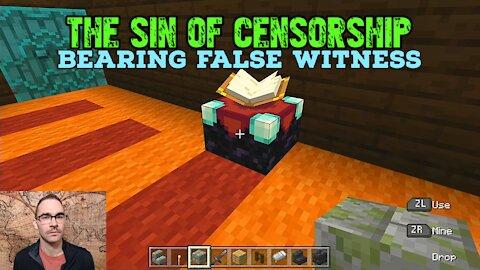 The Sin of Censorship: Bearing False Witness