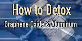 TAKE NOTES: Detox Aluminum & Graphene Oxide w/ Dr. Bill McGraw