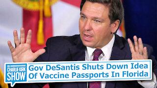 Gov DeSantis Shuts Down Idea Of Vaccine Passports In Florida