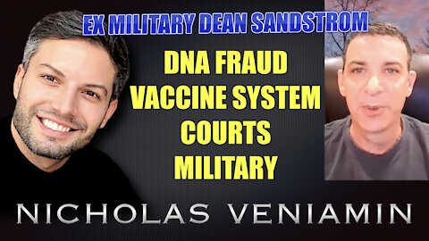 Ex Military Dean Sandstrom Discusses DNA Fraud, Vaccine System and Courts with Nicholas Veniamin