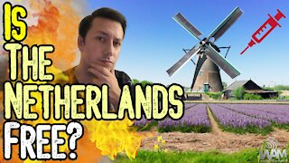 Is The Netherlands FREE? - As Global Tyranny RISES, The Netherlands STANDS ALONE