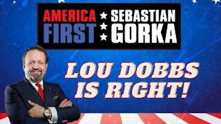 Lou Dobbs is right! Sebastian Gorka on AMERICA First