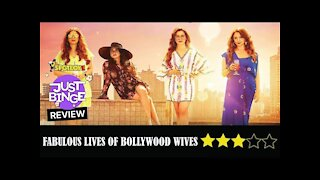 The Fabulous Lives Of Bollywood Wives Review | Just Binge Review | SpotboyE