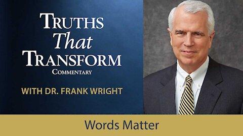 Words Matter …