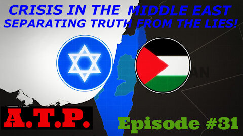 Middle East Crisis. Separating the Truth from the Lies!