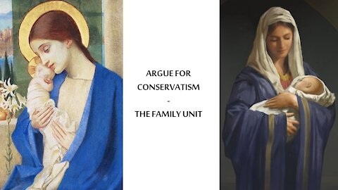 Conservatism & Tradition - The Family Unit