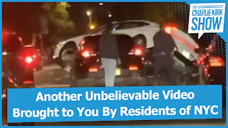Another Unbelievable Video Brought to You By Residents of NYC
