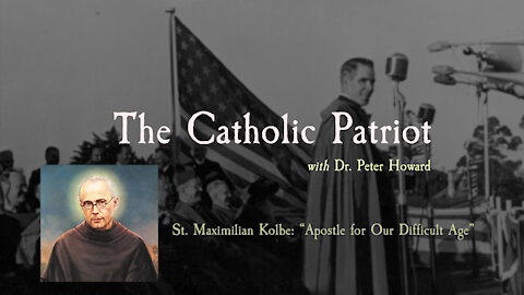 """Ep. 8 TCP - St Maximilian Kolbe - """"The Apostle for Our Difficult Age"""""""