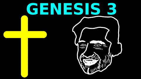 Atheist Reads the Bible for the first time: Genesis 3