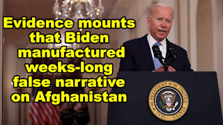Evidence mounts that Biden manufactured weeks-long false narrative on Afghanistan -Just the News Now