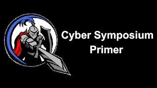 Cyber Symposium Primer