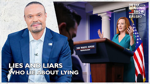 Ep. 1597 Lies And Liars Who Lie About Lying - The Dan Bongino Show