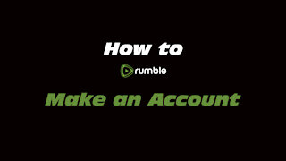 How to Rumble: Make an Account