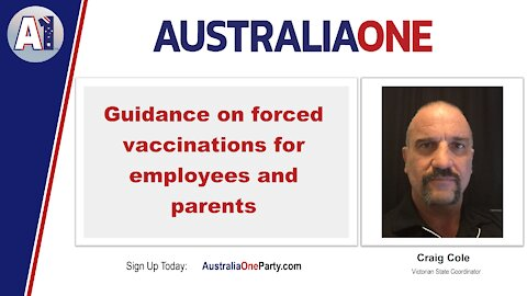 AustraliaOne Party - Guidance on forced vaccinations for employees and parents