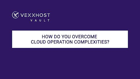 How Do You Overcome Cloud Operation Complexities?