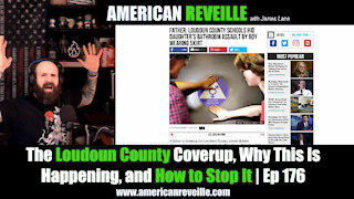 The Loudoun County Coverup, Why This Is Happening, and How to Stop It   Ep 176